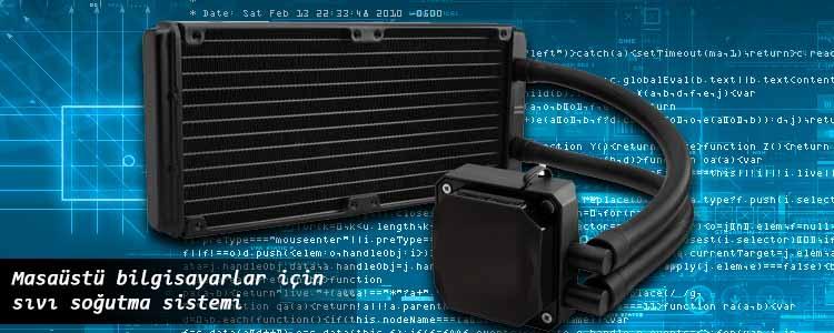 Sıvı Soğutma Sistemleri - Cpu Fan Seçimi