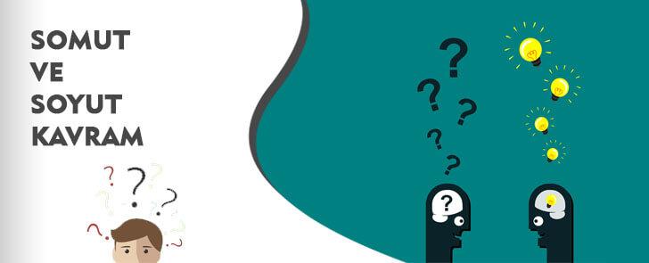 Somut Nedir ? Soyut Nedir ?
